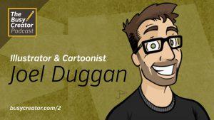 Illustrator & Cartoonist Joel Duggan Talks Daily Habits and The Tools He Relies On