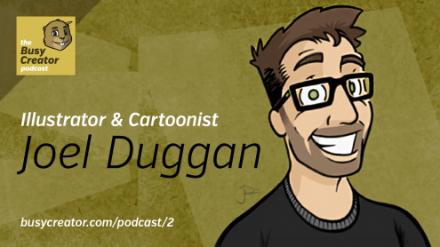 The Busy Creator 2 w/guest Joel Duggan