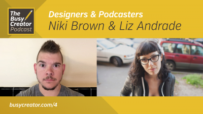 Designers & Podcasters Niki Brown & Liz Andrade Talk Industry Habits, Remote Workflows, and Personal Workflows