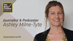 Journalist & Podcaster Ashley Milne-Tyte Talks Methods, Tools for Creative Vivid Audio Stories