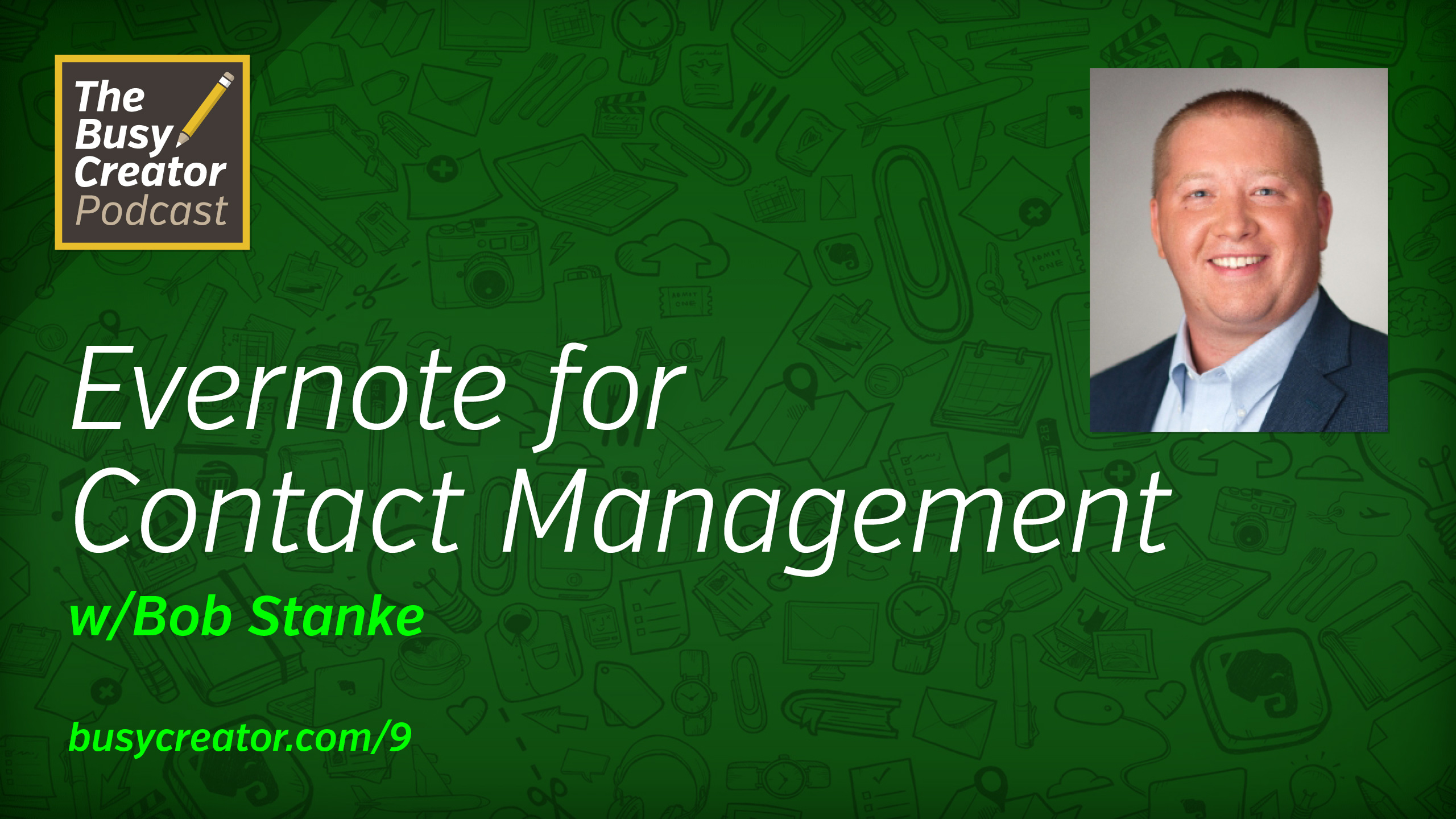 Noted: Using Evernote for Contact Management with Digitial Media Director Bob Stanke