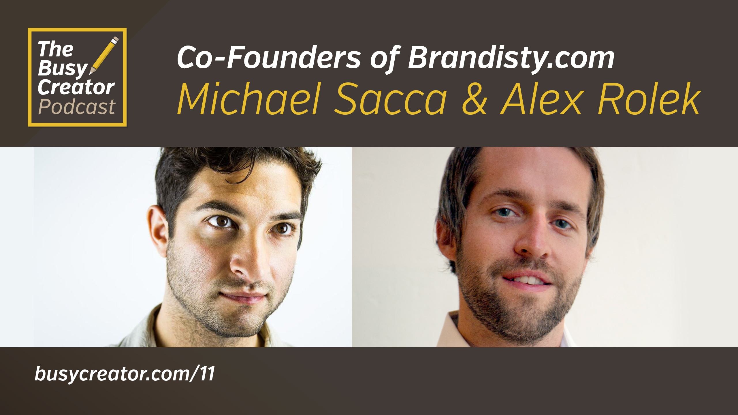 Co-founders of Brandisty.com Michael Sacca & Alex Rolek Share Tactics, Insight for Launching a Web App