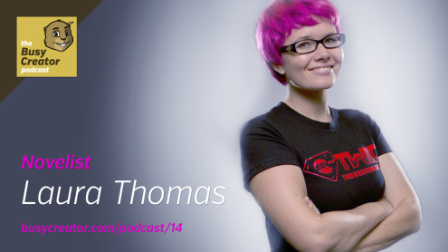 The Busy Creator 14 w/guest Laura Thomas