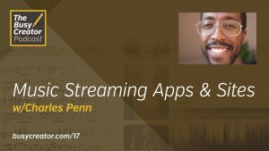 Listen Up: Examining Music Streaming Apps & Websites, with Charles Penn