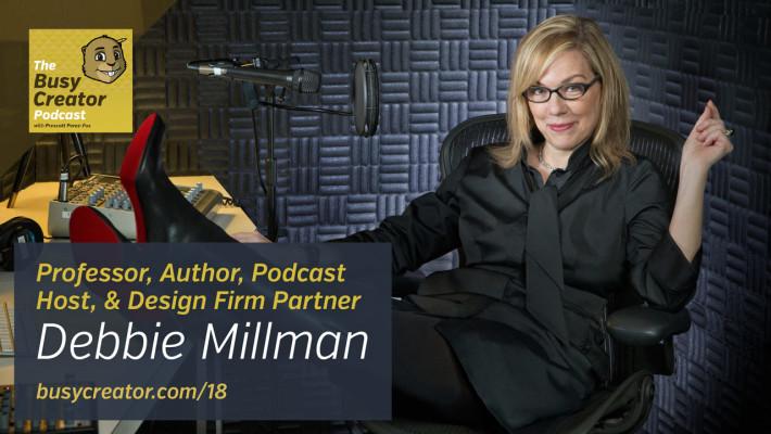 The Busy Creator Podcast 18 w/Debbie Millman
