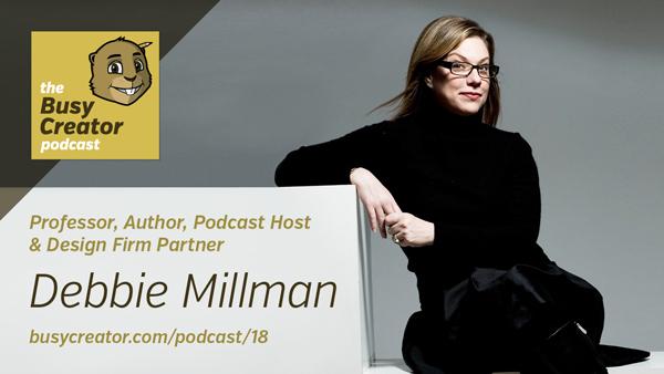 The Busy Creator 18 w/guest Debbie MIllman
