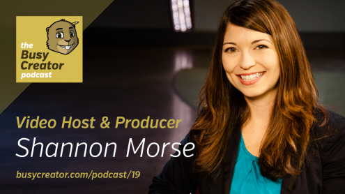 The Busy Creator 19 w/guest Shannon Morse