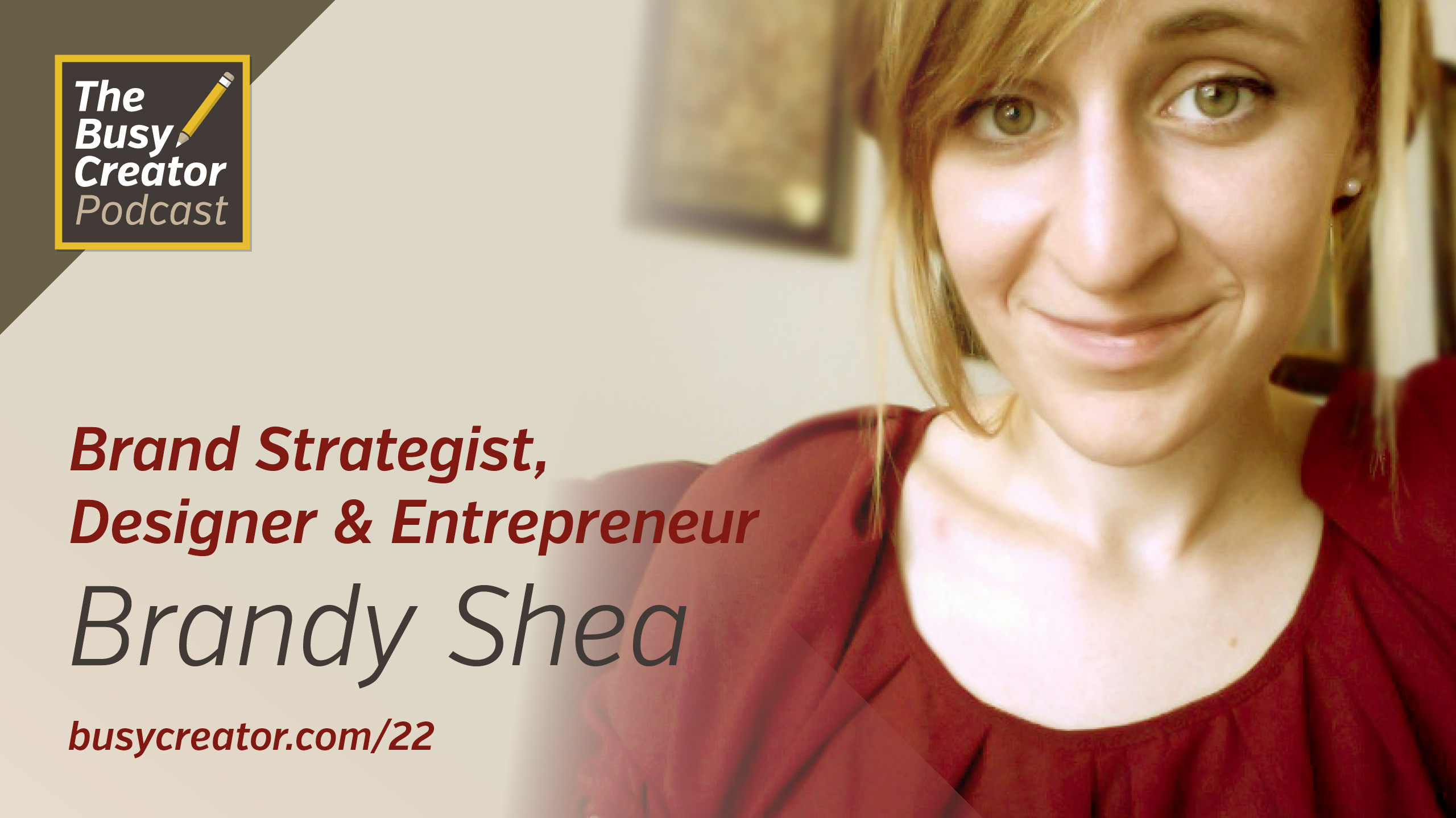 Starting a Project Dedicated to Quality, with Graphic Designer & Entrepreneur Brandy Shea