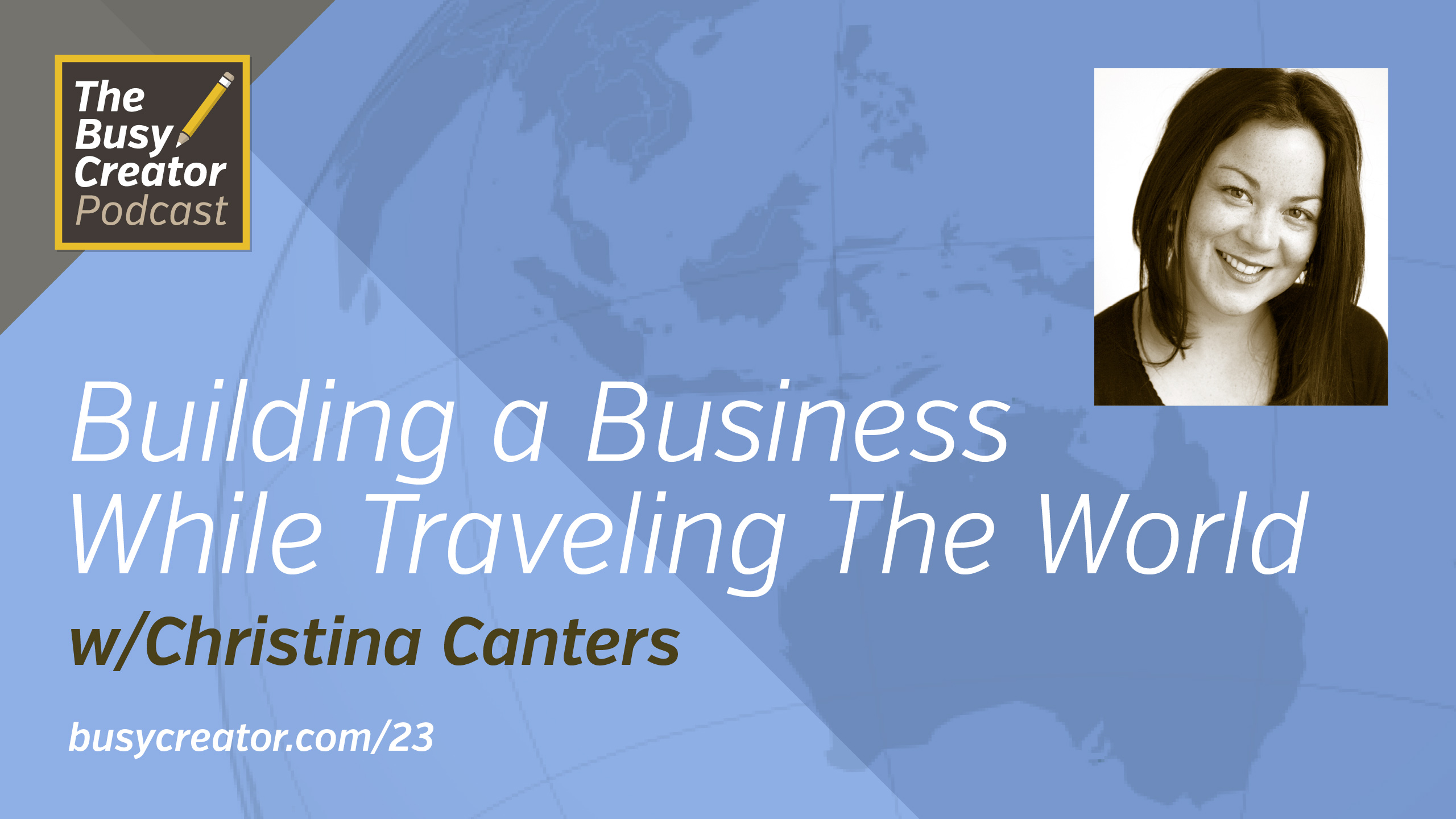Building an Online Business While Traveling The World, with Christina Canters