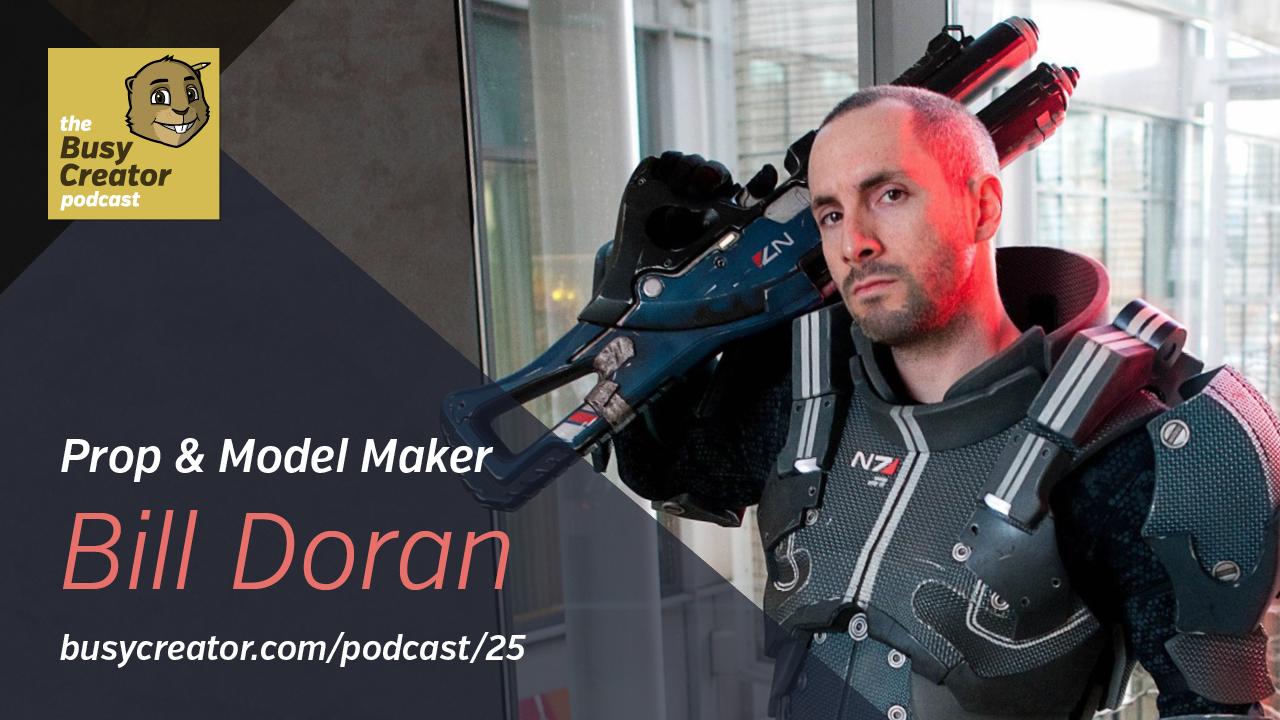 The Busy Creator 25 w/guest Bill Doran