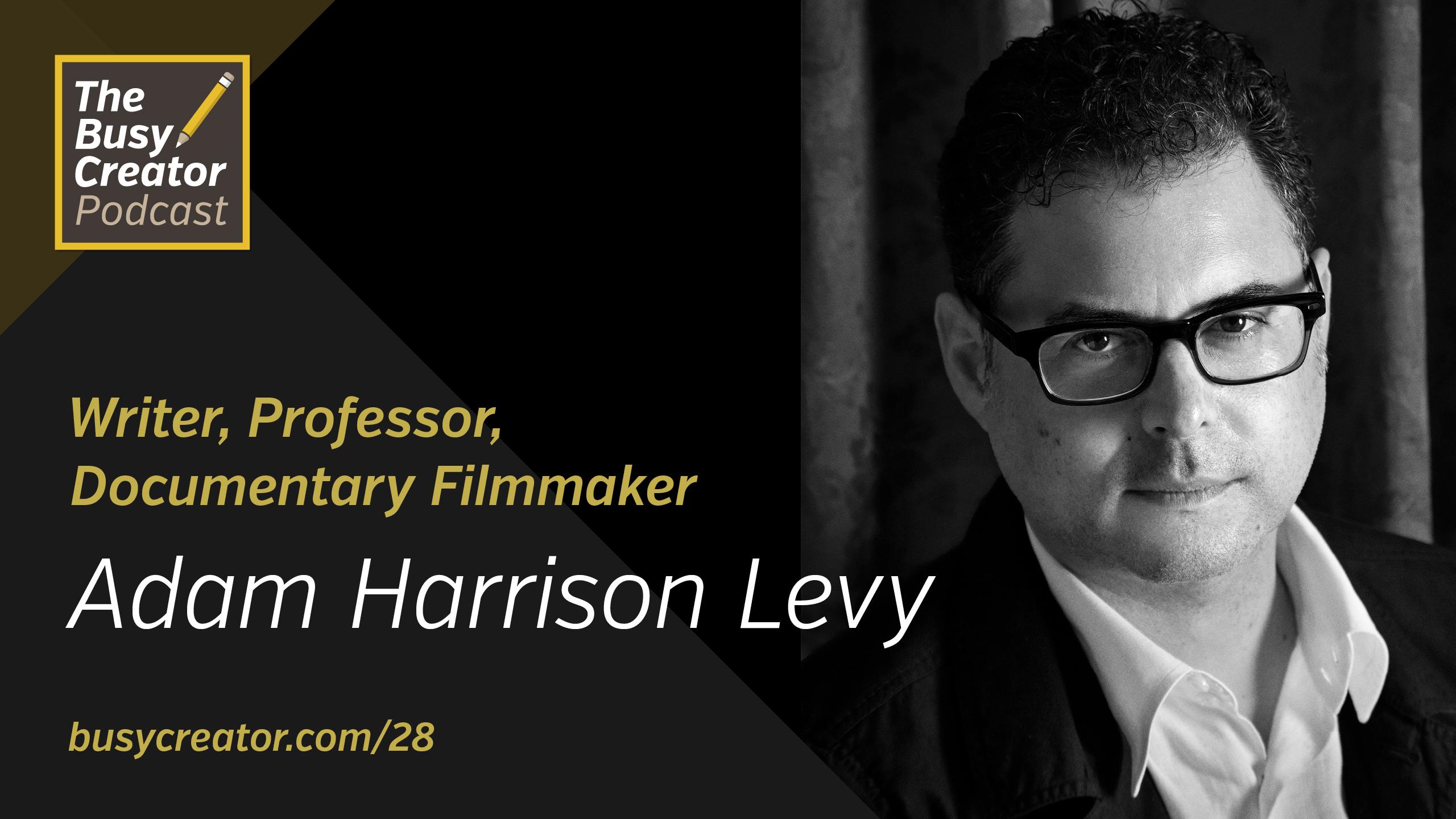 Curiosity Across Cultures with Writer, Filmmaker, and Teacher Adam Harrison Levy