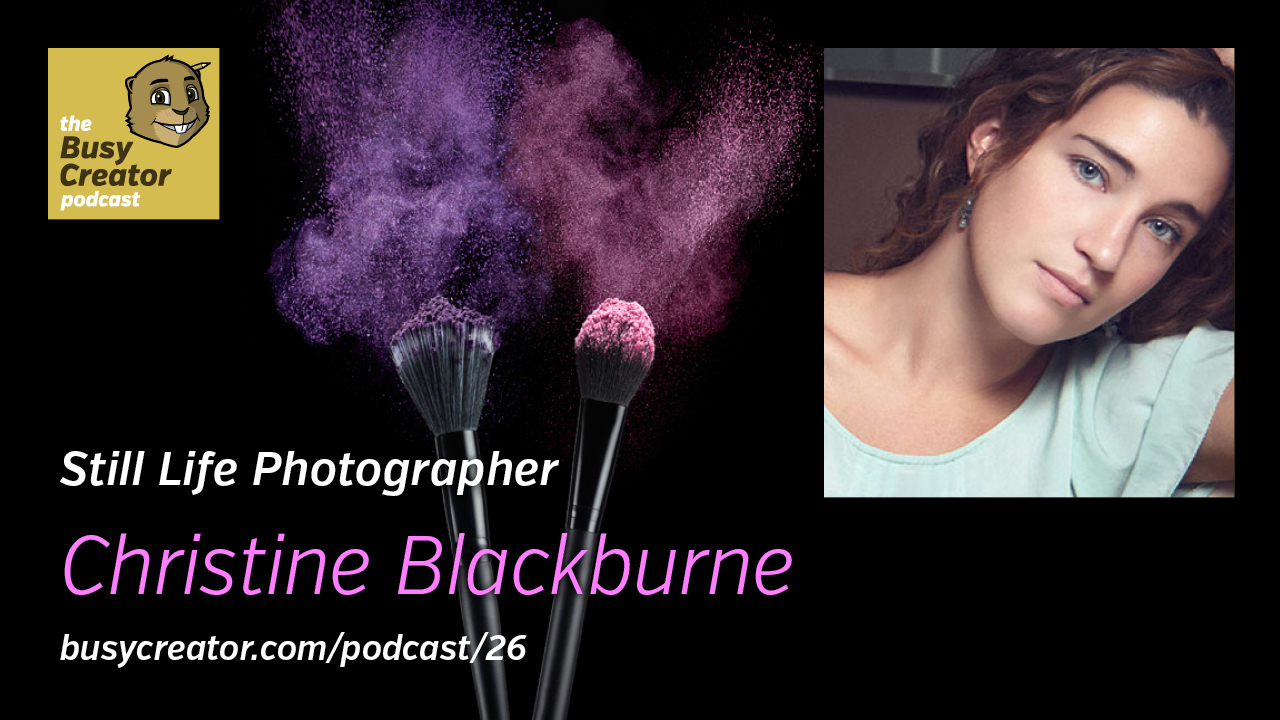 The Busy Creator 26 w/guest Christine Blackburne
