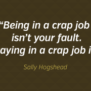 Being in a crap job ...