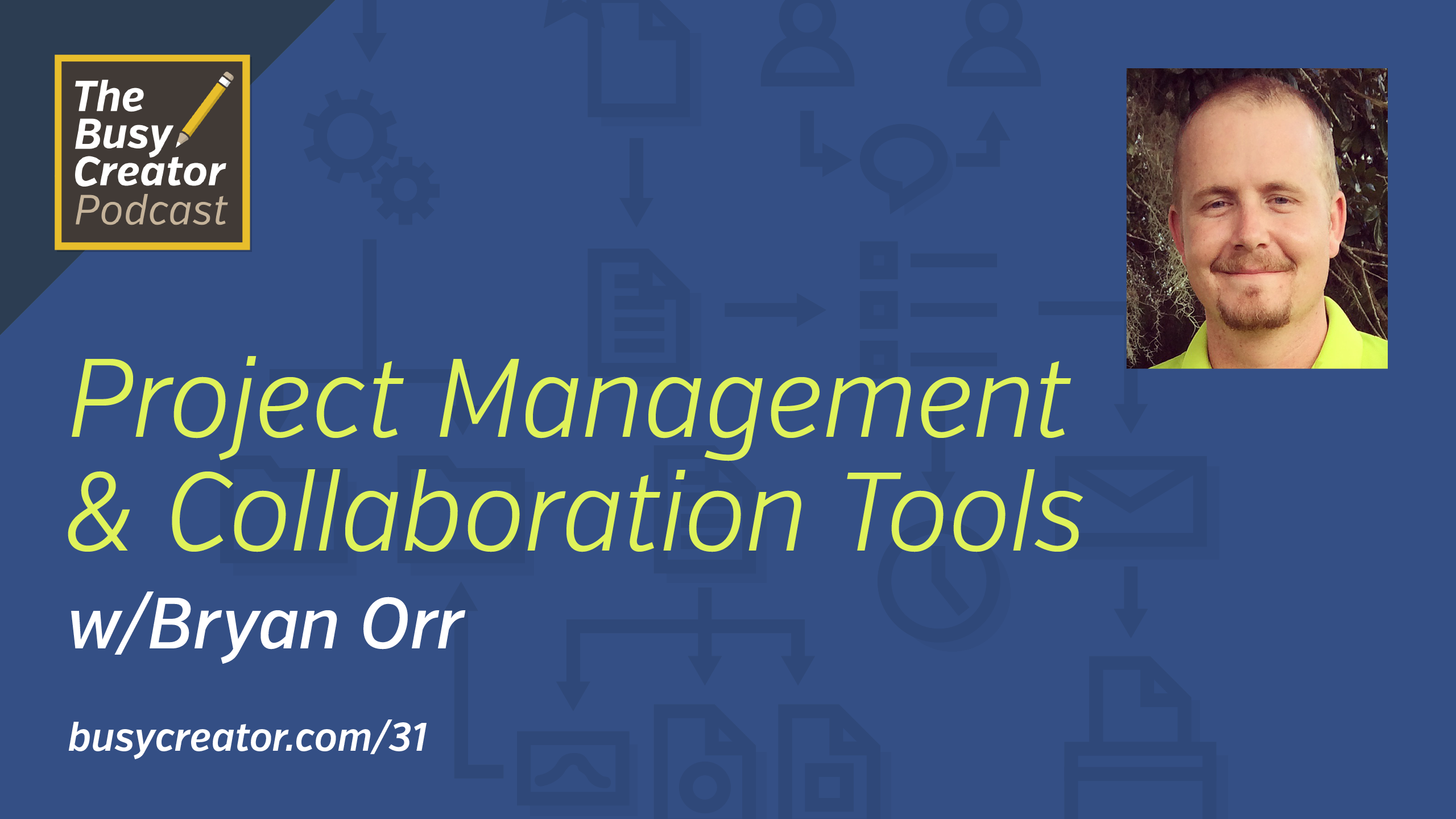 Getting Started with Project Management Tools & Team Collaboration Software, with Bryan Orr