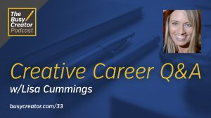 Asking The Tough Questions: Creative Career Q&A, with Lisa Cummings
