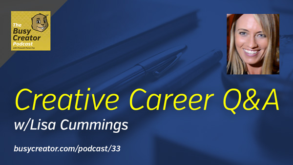 The Busy Creator 33 w/guest Lisa Cummings
