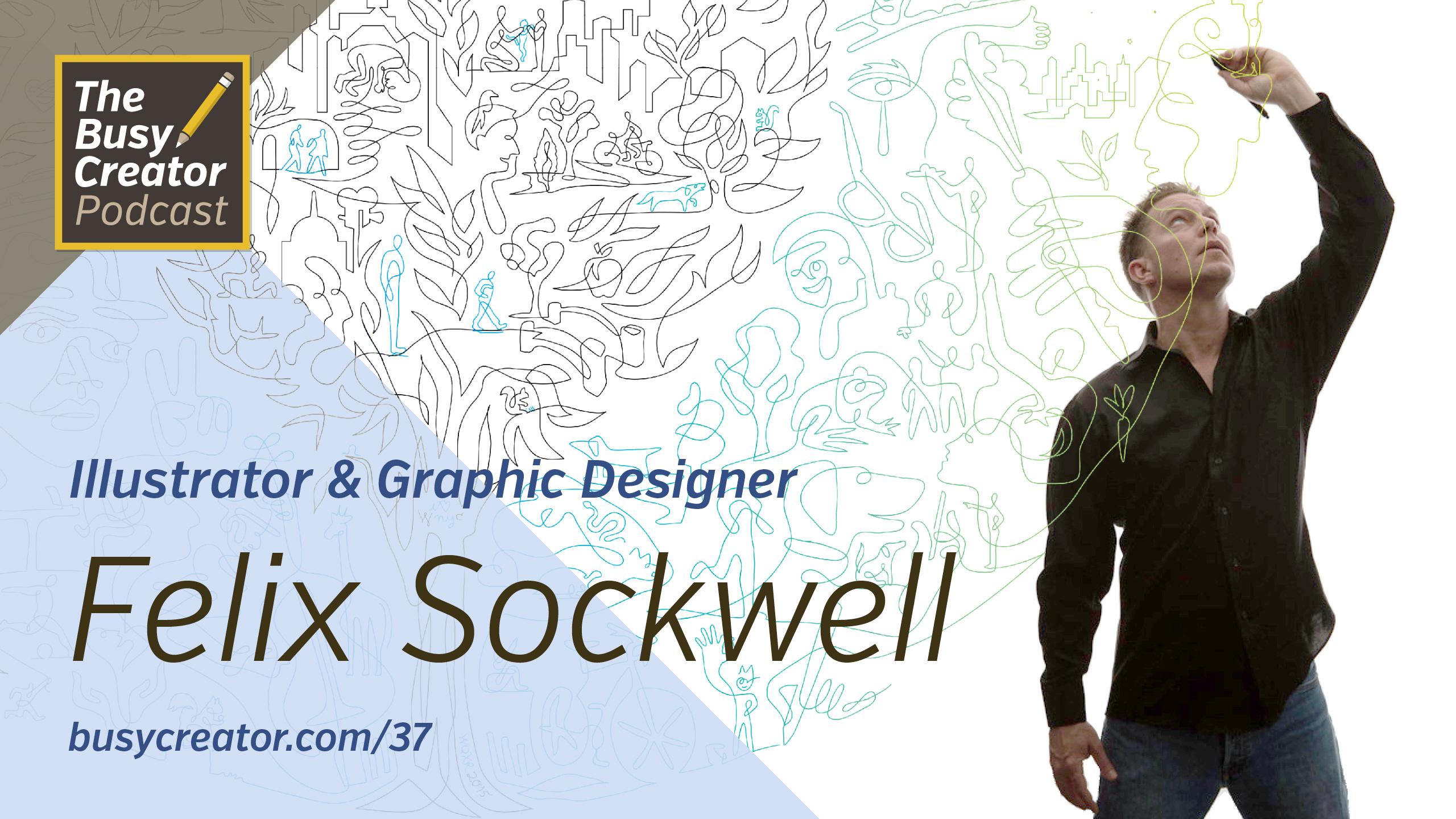 Illustrator & Graphic Designer Felix Sockwell Shares Career Journeys and Productivity Habits