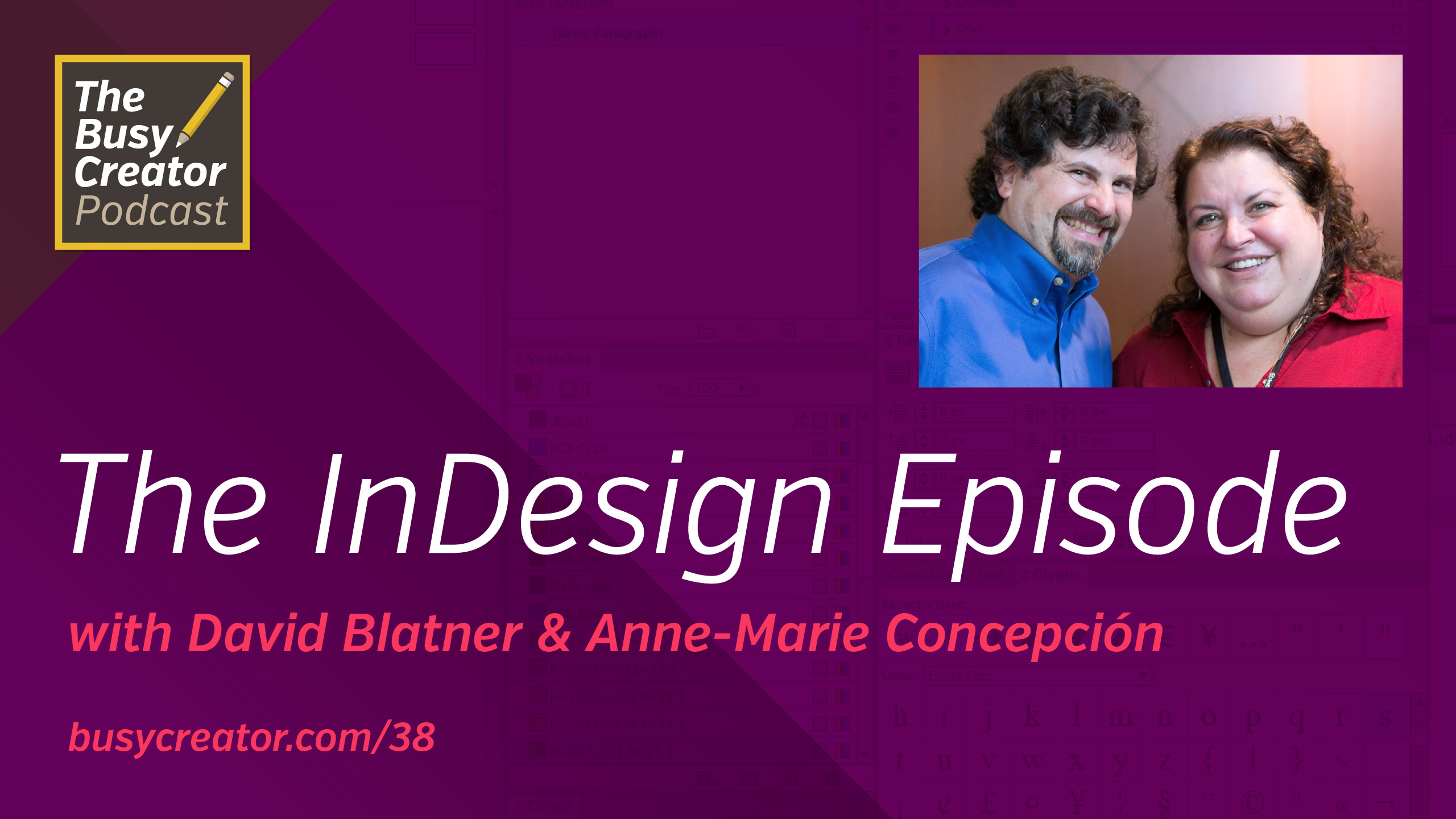 Exploring InDesign: Inside the Industry-Standard Design Tool with David Blatner & Anne-Marie Concepción