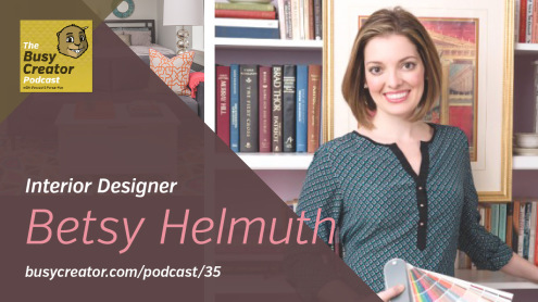 The Busy Creator 35 w/guest Betsy Helmuth
