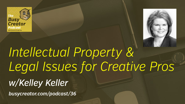 The Busy Creator 36 w/guest Kelley Keller