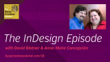 The Busy Creator 38 - The InDesign Episode with David Blatner & Anne-Marie Concepción