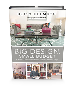 Big Design, Small Budget by Betsy Helmuth