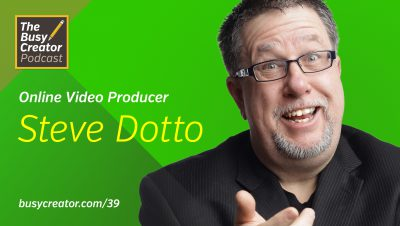 How Steve Dotto Became a Productivity Nerd & Online Video Educator