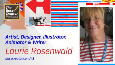 The Process and Habits of Artist, Designer, Illustrator, Animator & Writer Laurie Rosenwald