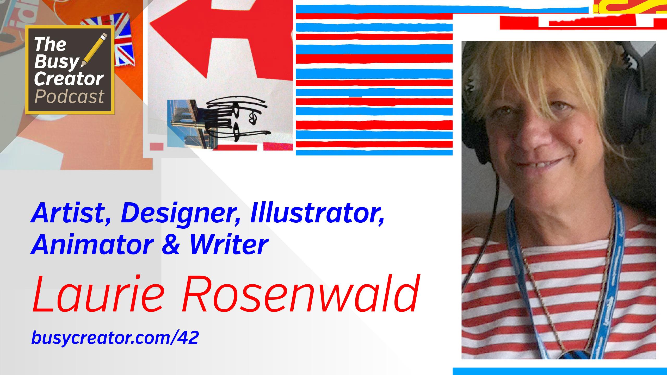 The Process and Habits of Artist, Designer, Illustrator, Animator & Writer Laurie Rosenwald
