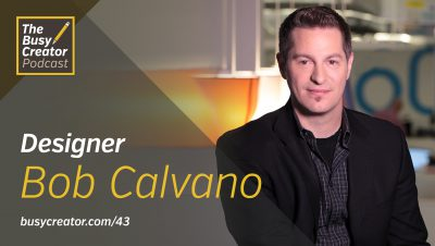 The Changing Shape of Television and In-House Design Teams with Designer & Creative Director Bob Calvano