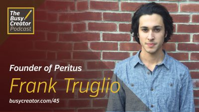 Building a Company to Serve Creative Practitioners, with Founder of Peritus Frank Truglio