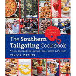 The Southern Tailgating Cookbook by Taylor Mathis