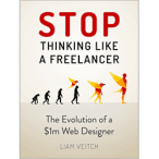 Stop Thinking Like a Freelancer by Liam Veitch