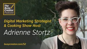 Building a Solo Practice and a Side Project with Digital Marketing Strategist & Cooking Show Host Adrienne Stortz