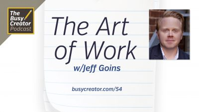 Exploring The Art of Work and Finding Your Calling with Author & Blogger Jeff Goins