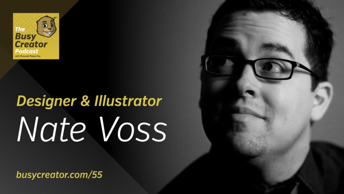 The Busy Creator 55 w/guest Nate Voss