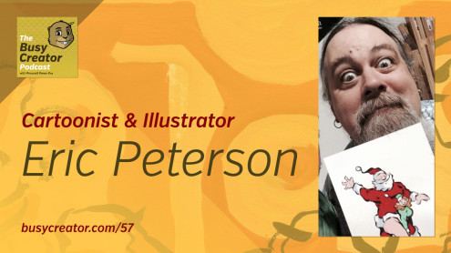 The Busy Creator 57 w/guest Eric Peterson
