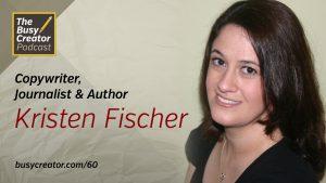 Copywriter, Author, and Journalist Kristen Fischer Discusses Life as a Freelancer