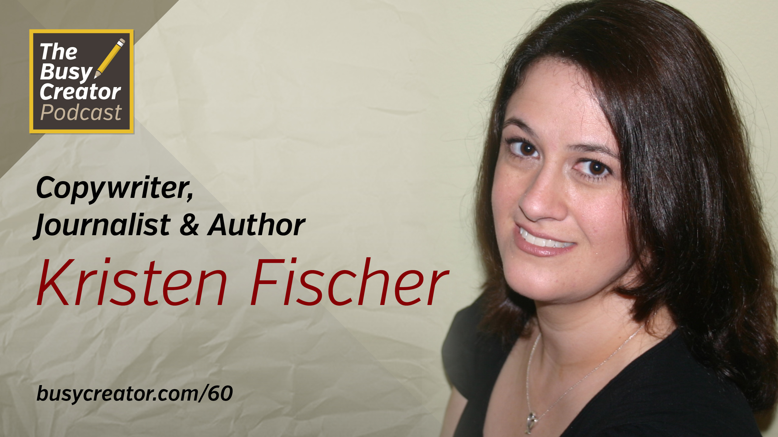 Copywriter, Author, and Journalist Kristen Fischer Discusses Life as a Freelancer