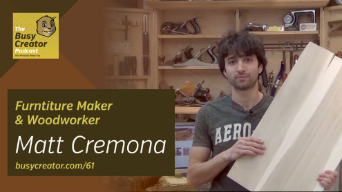 Woodworker & Furniture Maker Matt Cremona discusses self-teaching and doing a solo video show
