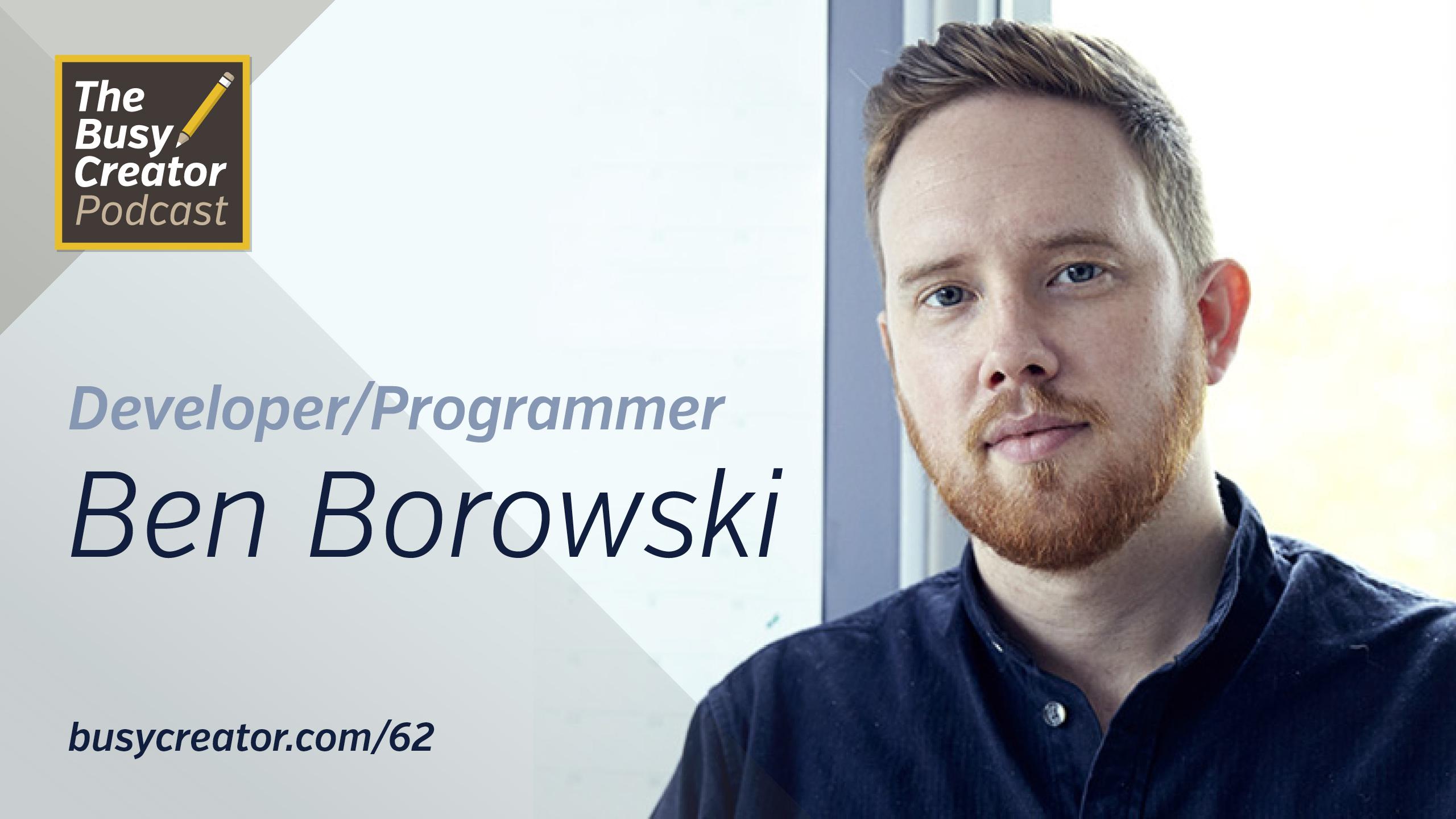 Programmer & Developer Ben Borowski Explores the Creative Side of Software