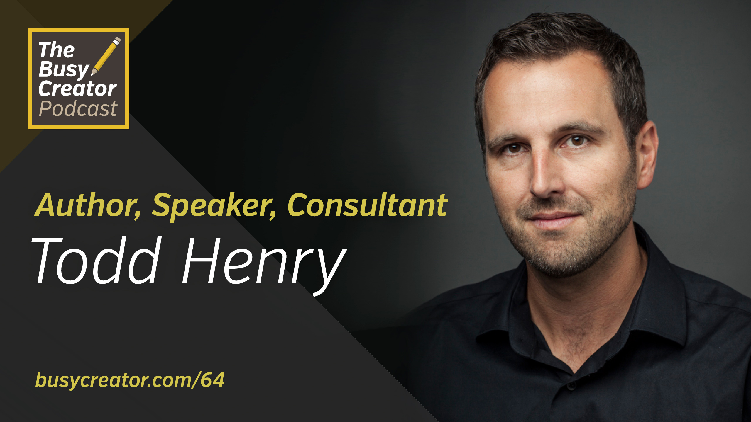 Todd Henry Returns to Discuss Significance, Vision, and Competence for Creative Pros