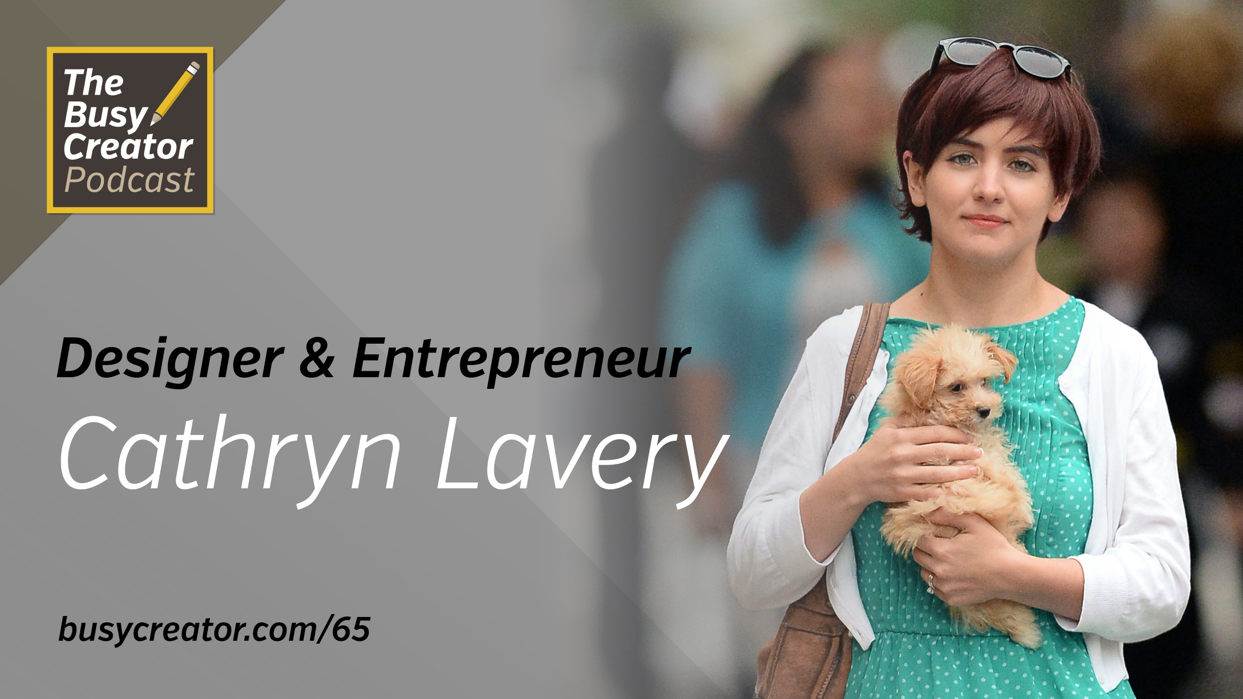 Designer & Entrepreneur Cathryn Lavery Shares Her Personal Productivity Habits, Tactics for a Successful Kickstarter Launch