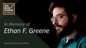 B-SIDE: In Memory of Ethan F. Greene