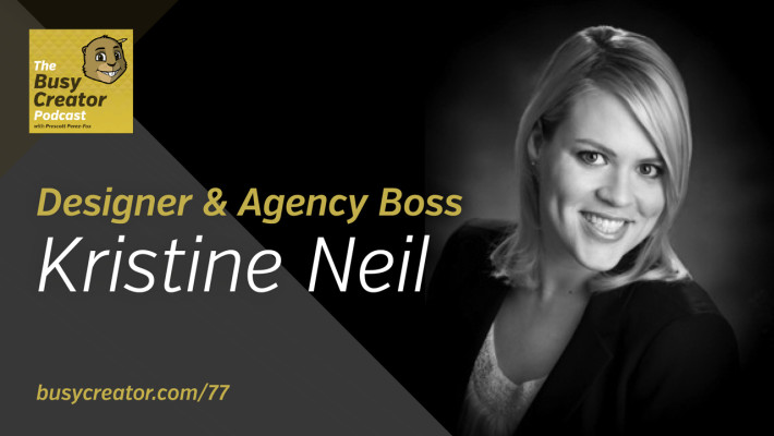 The Busy Creator 77 w/guest Kristine Neil