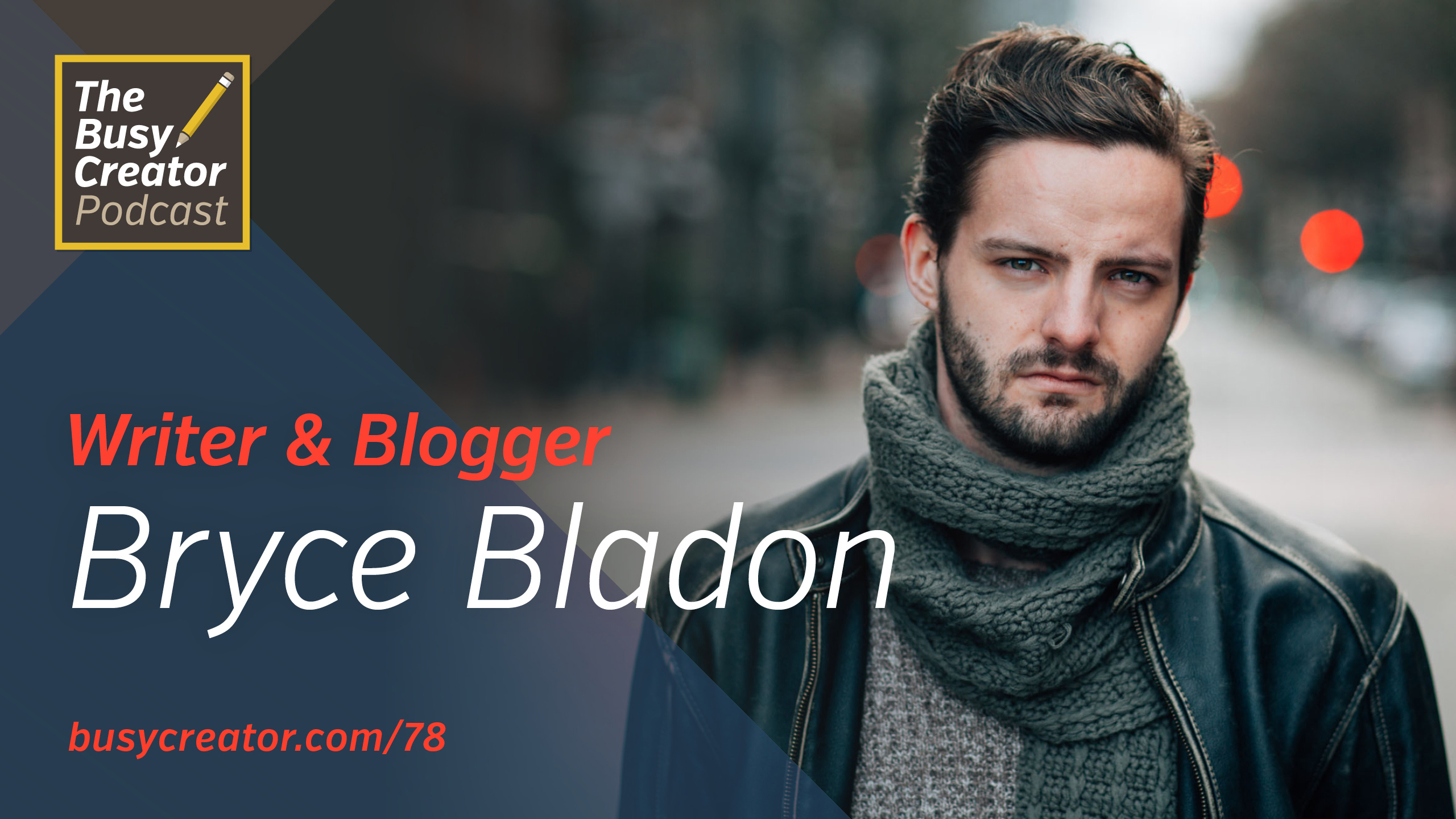 Evolving a Blog into a Brand and a Business with Writer and Clients From Hell Chief Bryce Bladon
