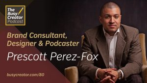 Examining The Modern Creative Workforce and the Ongoing Struggles of Productive People, with Prescott Perez-Fox