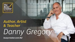 How to Identify and Control the Frustrating Voice In Your Head, with Author, Artist, & Teacher Danny Gregory