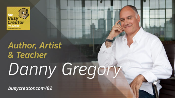 The Busy Creator 82 w/Danny Gregory