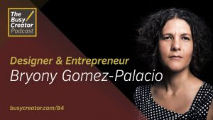 Taking Risks and Leaving NYC to Build a Family Business, with Bryony Gomez-Palacio